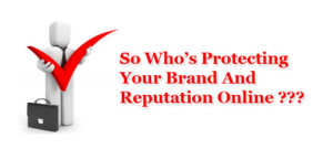 So-Whos-Protecting-Your-Brand-Online